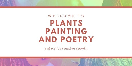 Plants, Painting, and Poetry: Generative Writing Workshop / Gratitude tickets