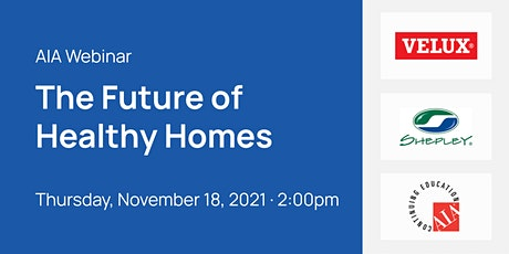 AIA Webinar: The Future of Healthy Homes tickets