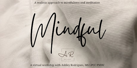 Mindful - a realistic approach to mindfulness and meditation tickets