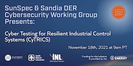 SunSpec & Sandia DER Cybersecurity Webinar: CyTRICS tickets