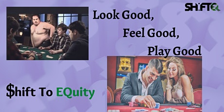 Look Good, Feel Good, Play Good: Shift to EQuity (Boston) tickets