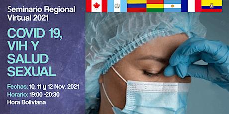 Seminario regional Virtual 2021, COVID 19, VIH y salud sexual entradas