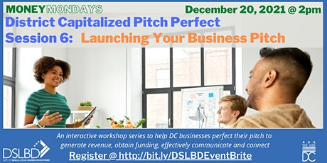 District Capitalized Pitch Perfect -- Session 6: Launching a Business Pitch tickets