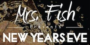 Mrs. Fish Presents NYE 12/31/15
