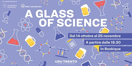A Glass Of Science - Incontro 3 biglietti