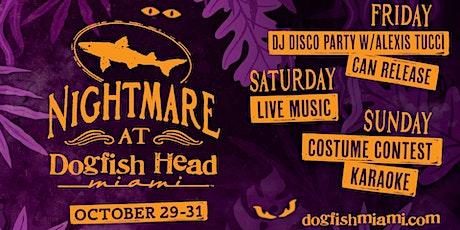 Nightmare at Dogfish Head Miami tickets