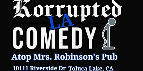 Korrupted Comedy Presents Monday Funday Comedy atop Robinson's Pub n Venue! tickets