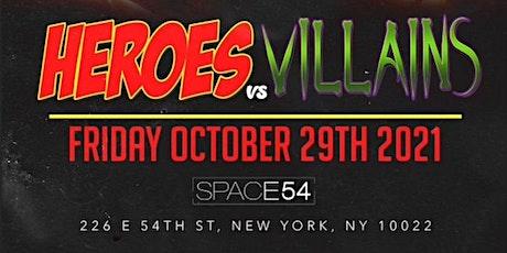 HEROES vs VILLIANS @ SPACE54 NYC! FRI. Oct. 29TH tickets