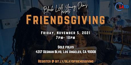 Black Los Angeles Young Democrats: 2021 Friendsgiving tickets