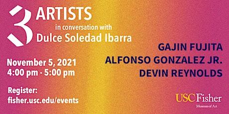 3 Artists in conversation with Dulce Soledad Ibarra tickets