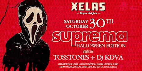 XELAS presents SUPREMA HALLOWEEN EDITION Sat10.30.21 w/ TOSSTONES + DJ KDVA tickets