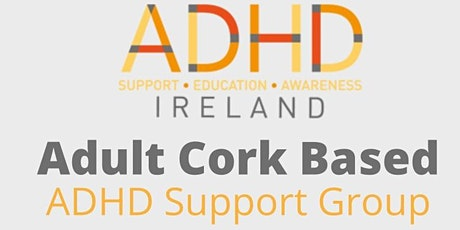 Cork Adult ADHD  Online  Support Group tickets