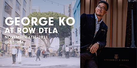 Classical Improviser George Ko LIVE at ROW DTLA tickets