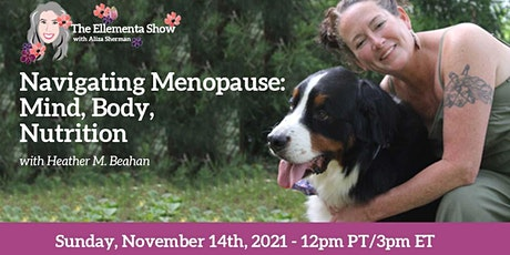 Navigating  Menopause: Mind, Body, Nutrition with Heather tickets