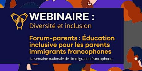 Éducation inclusive pour les parents immigrants francophones billets