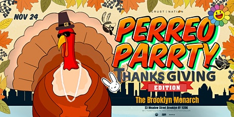 PERREO PARRTY : NYC Thanksgiving Reggaeton Party tickets