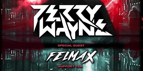 The Factory Project Presents: Perry Wayne With Special Guest Felmax tickets