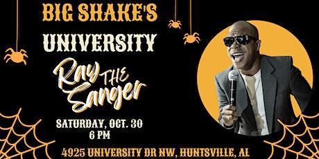 "Ray ""The Sanger"" LIVE @ Big Shake's University tickets"