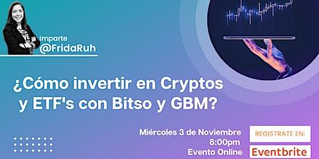 ¿Cómo invertir en Cryptos y ETF's con Bitso y GBM? entradas