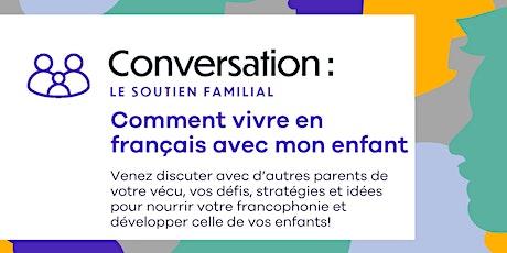 Conversation - Comment vivre en français avec mon enfant billets