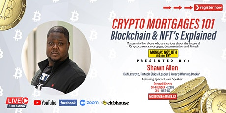 CRYPTO MORTGAGES 101 - Blockchain & NFT's Explained tickets