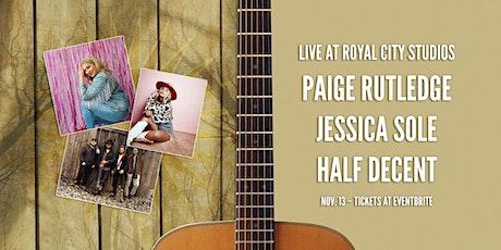 Paige Rutledge, Jessica Sole, Half Decent - Live at RCS! tickets