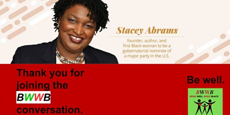 BWWB Blacktivism Session #6 Guided by Stacey Abrams LEAD FROM THE OUTSIDE tickets