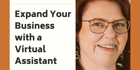 Expand Your Business with a Virtual Assistant tickets