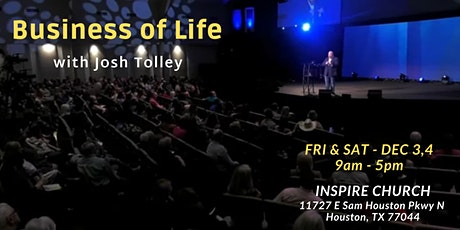 Business of Life Event with Josh Tolley - Houston, TX tickets