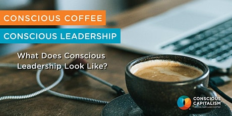 Conscious Coffee: What Does Conscious Leadership Look Like? tickets