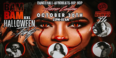 BAM BAM XXL / Dancehall - Hip Hop - Afrobeats - Halloween Special Tickets
