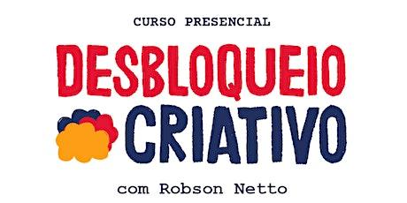 Desbloqueio Criativo • Curso Presencial ingressos