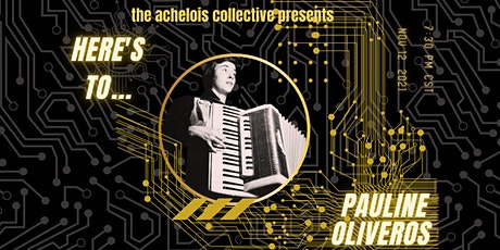 Here's To...Pauline - A Musical Toast to the Life of Pauline Oliveros tickets