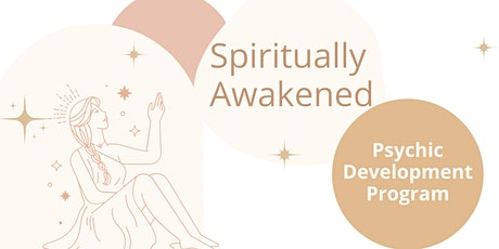 Psychic Development Program: Spiritually Awakened tickets