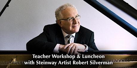 Teacher Workshop with Steinway Artist Robert Silverman tickets