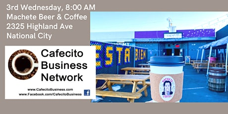 Cafecito Business Networking, National City 3rd Wednesday November tickets