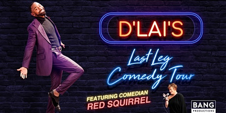 D'LAI'S LAST LEG COMEDY TOUR FEATURING RED SQUIRREL tickets