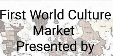 First World Culture Market tickets