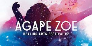 AGAPE ZOE - healing arts festival #2