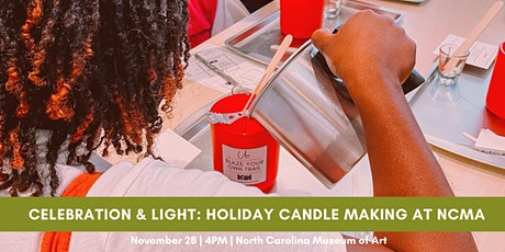 Celebration & Light: Holiday Candle Making at NCMA tickets