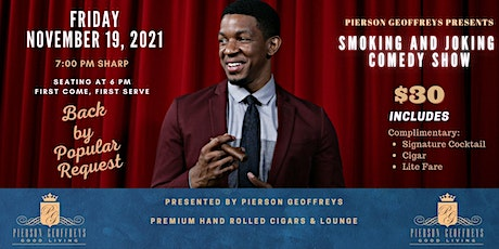 Pierson Geoffreys Presents Smoking and Joking Comedy Show tickets