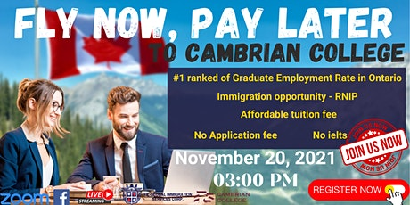 FLY NOW PAY LATER: STUDY  &  WORK IN CANADA  FEATURING  CAMBRIAN COLLEGE tickets