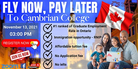 FLY NOW PAY LATER : STUDY & WORK IN CANADA FEATURING CAMBRIAN COLLEGE tickets