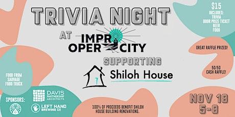 TRIVIA NIGHT AT IMPROPER CITY -  A SHILOH HOUSE FUNDRAISER tickets