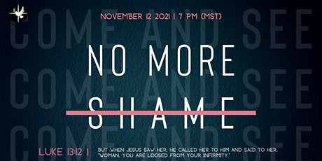 Come & See: No More Shame! tickets