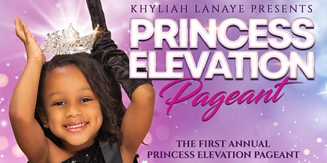 Princess Elevation Pageant tickets