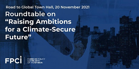 """Roundtable on """"Raising Ambitions for a Climate-Secure Future"""" tickets"""