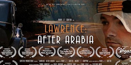 'Lawrence: After Arabia'   Pre-release Screening tickets