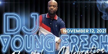 DJ YOUNG FRESH BIRTHDAY CELEBRATION tickets