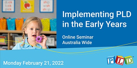 Implementing PLD in the Early Years February 2022  (Online Seminar) tickets
